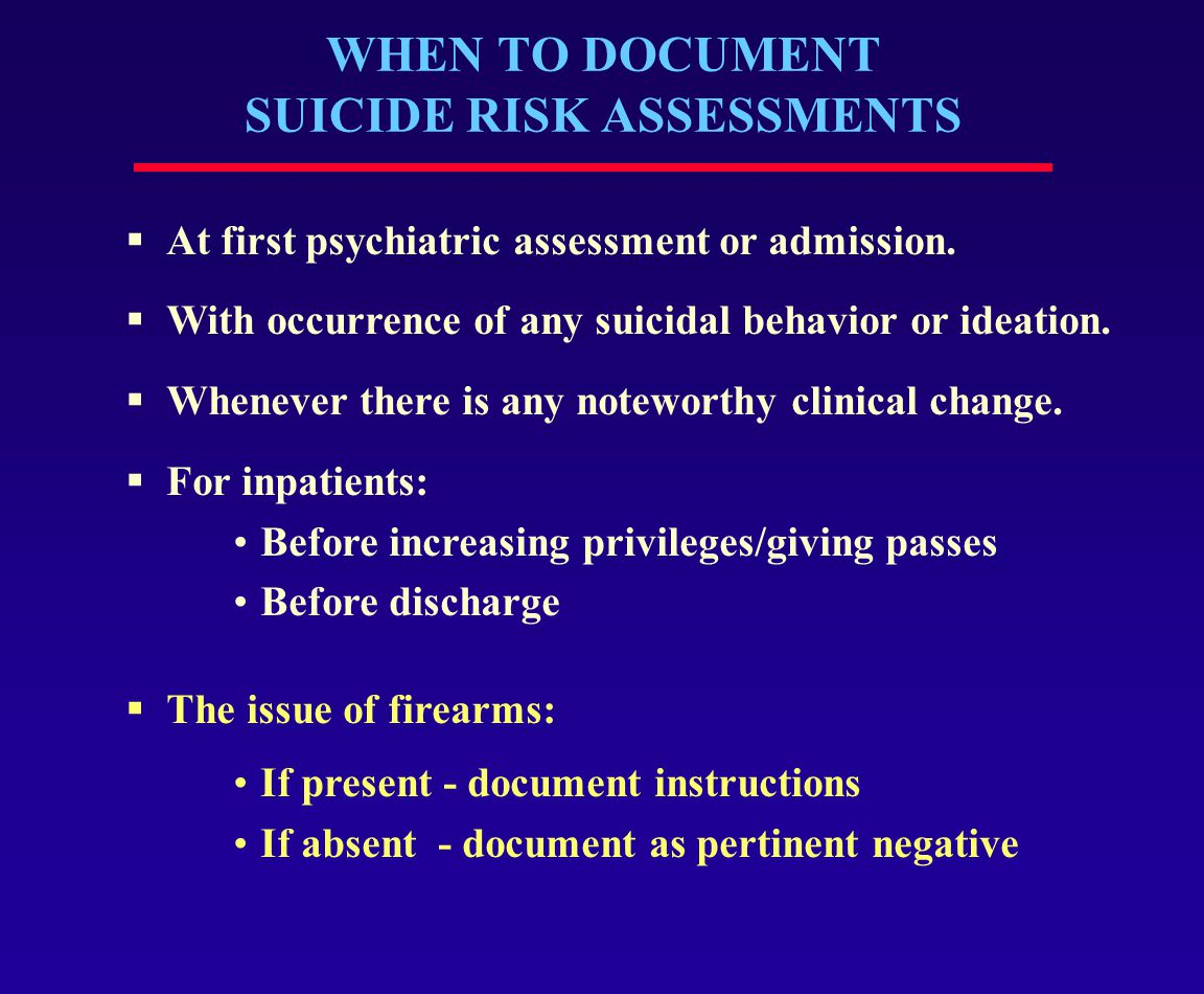 WHEN TO DOCUMENT SUICIDE RISK ASSESSMENTS