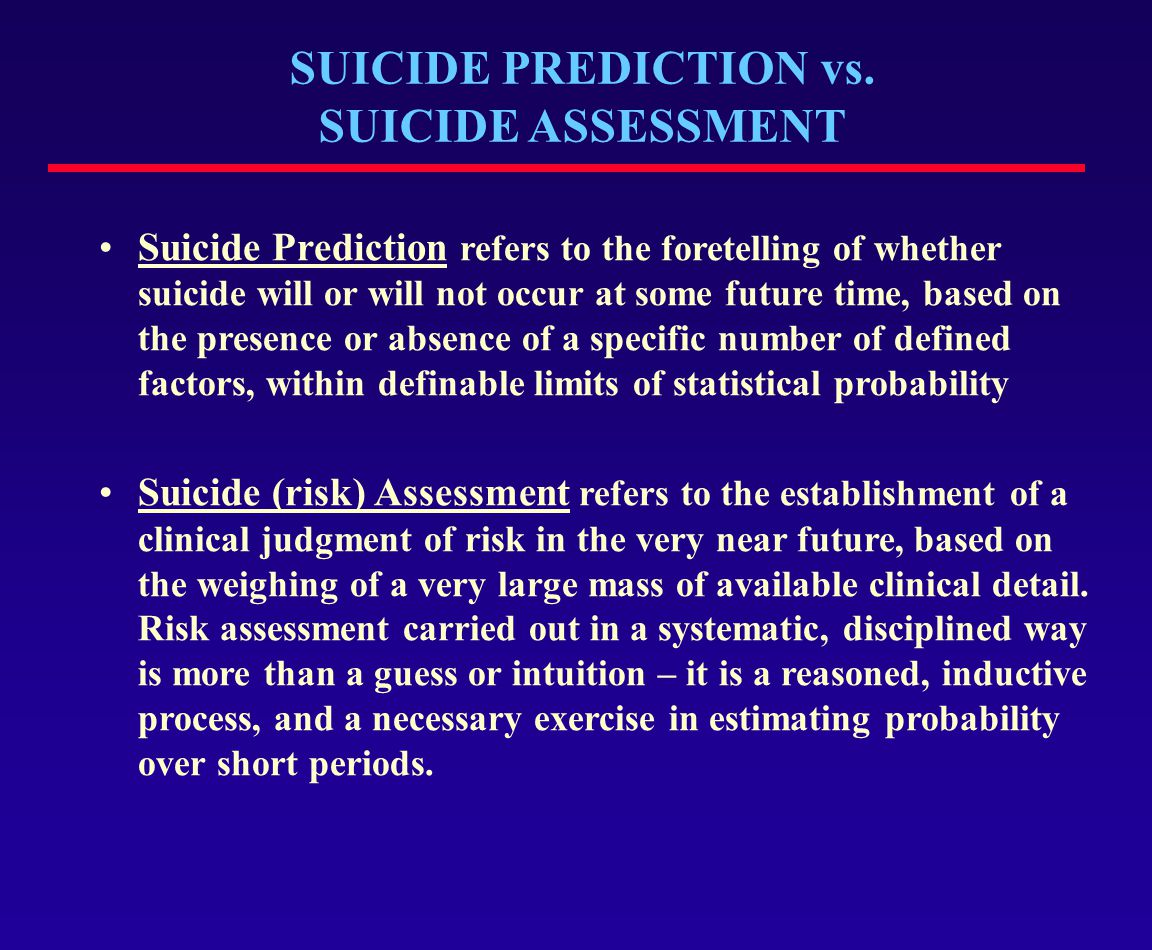 SUICIDE PREDICTION vs. SUICIDE ASSESSMENT