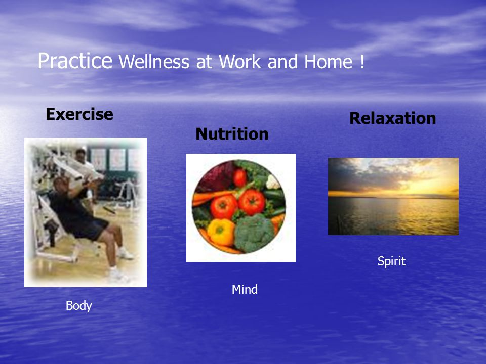 Practice Wellness at Work and Home !