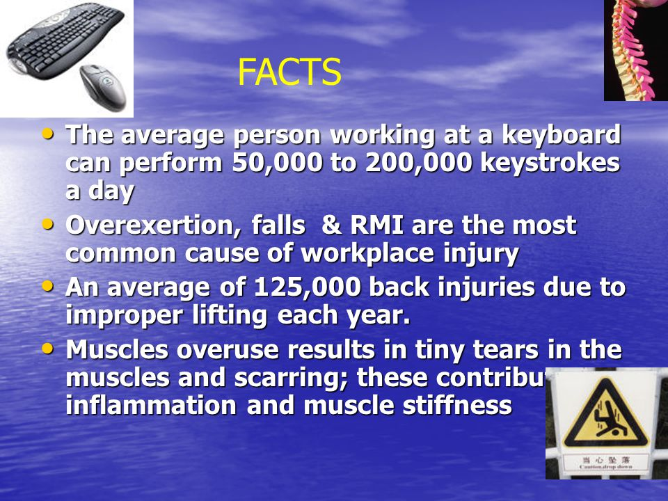 FACTS The average person working at a keyboard can perform 50,000 to 200,000 keystrokes a day.