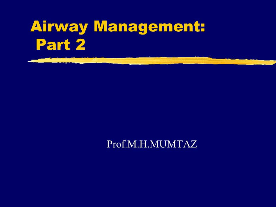 Airway Management: Part 2