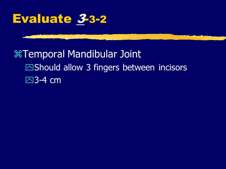 Evaluate 3-3-2 Temporal Mandibular Joint