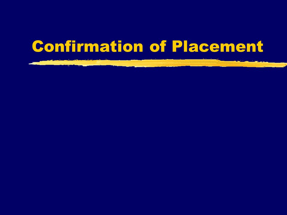 Confirmation of Placement