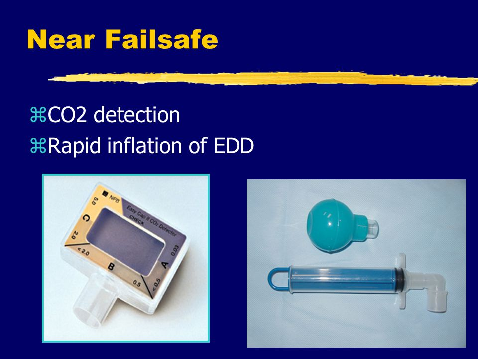 Near Failsafe CO2 detection Rapid inflation of EDD