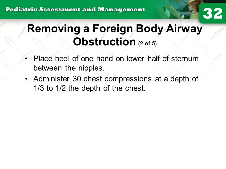 Removing a Foreign Body Airway Obstruction (2 of 5)