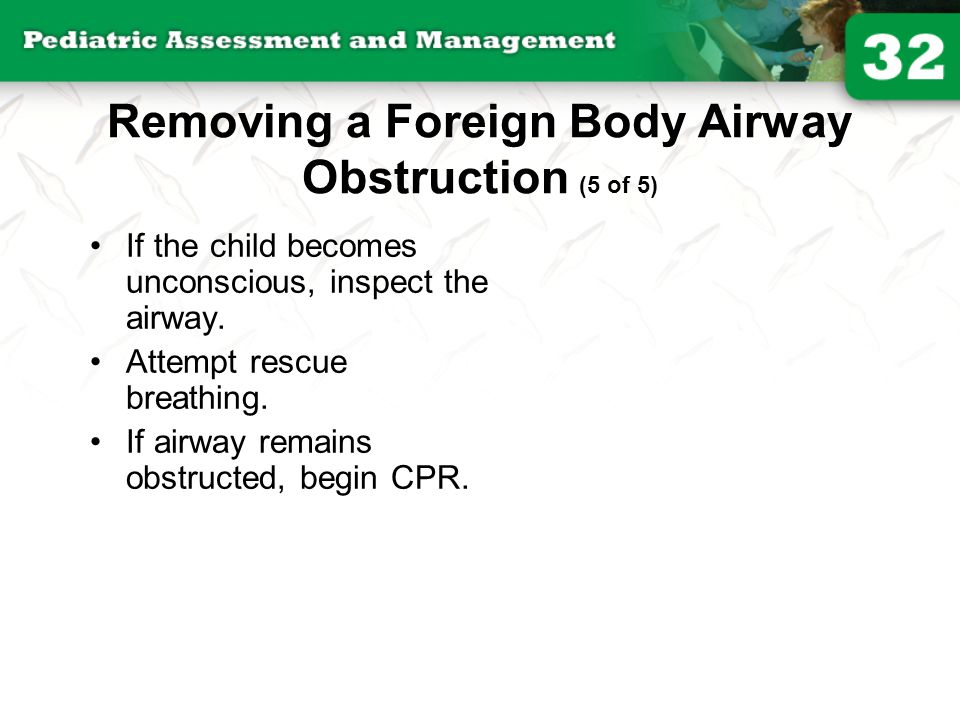 Removing a Foreign Body Airway Obstruction (5 of 5)