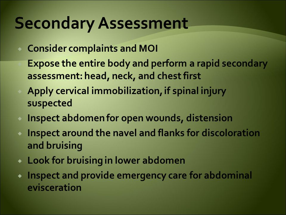 Secondary Assessment Consider complaints and MOI