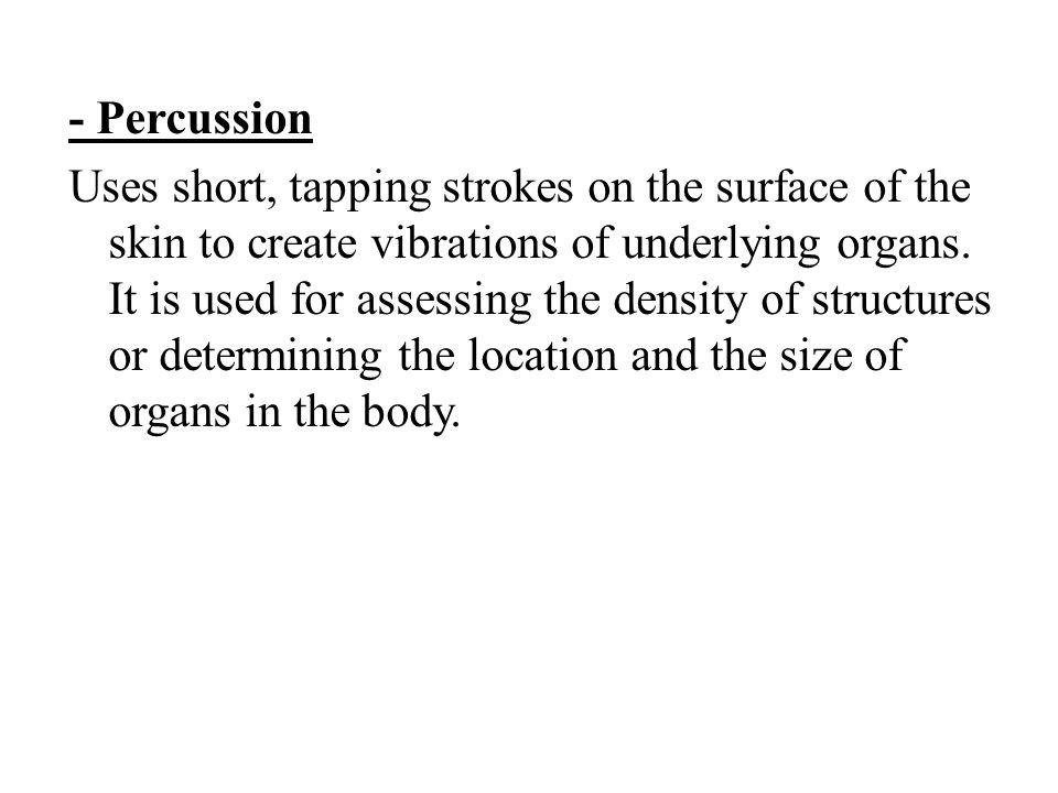 - Percussion