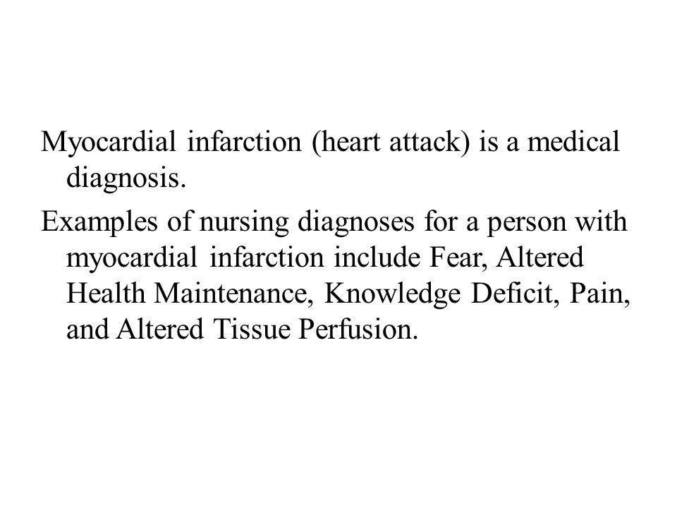 Myocardial infarction (heart attack) is a medical diagnosis.