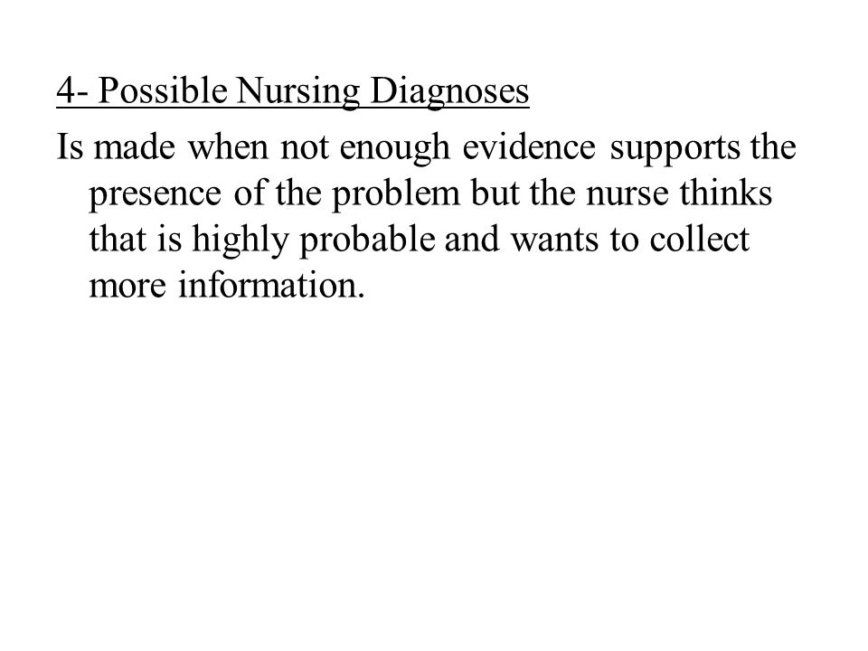 4- Possible Nursing Diagnoses