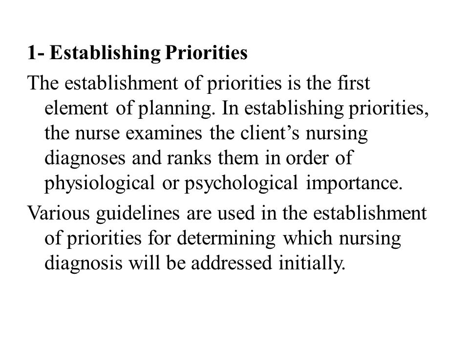 1- Establishing Priorities The establishment of priorities is the first element of planning.