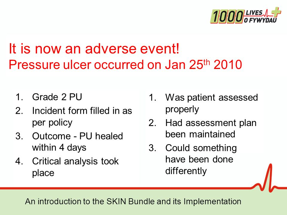It is now an adverse event! Pressure ulcer occurred on Jan 25th 2010