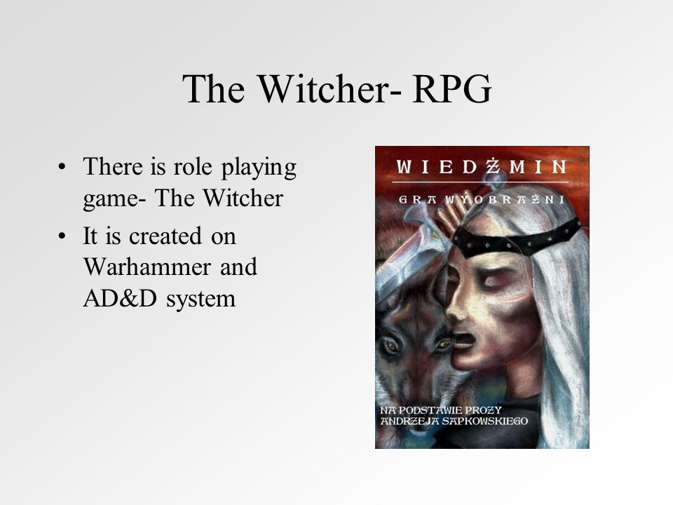 The Witcher- RPG There is role playing game- The Witcher