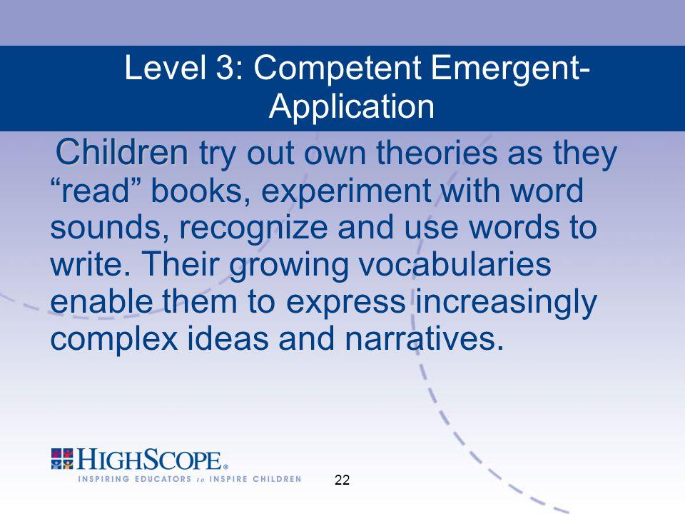 Level 3: Competent Emergent- Application