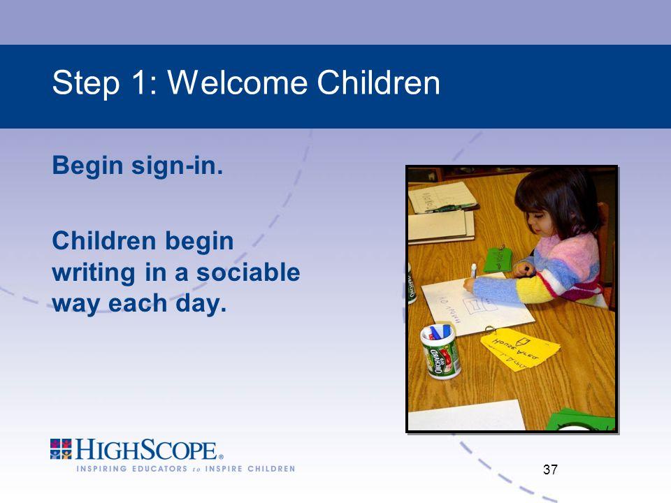 Step 1: Welcome Children