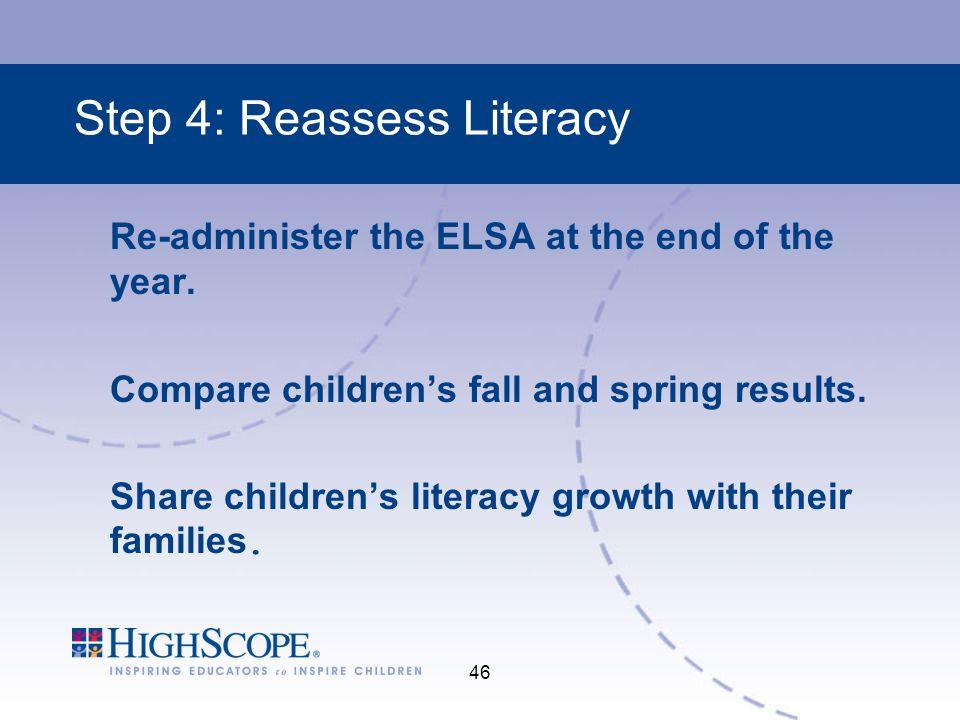 Step 4: Reassess Literacy