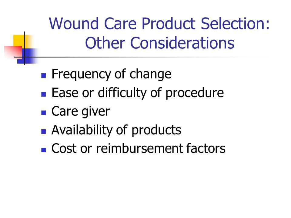 Wound Care Product Selection: Other Considerations