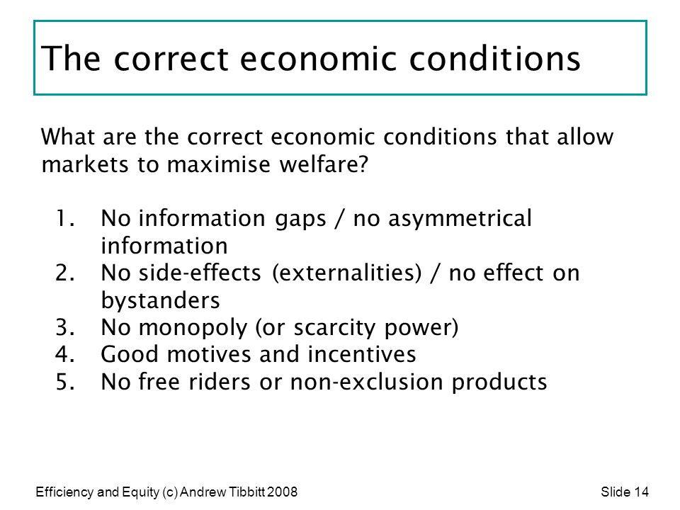 The correct economic conditions