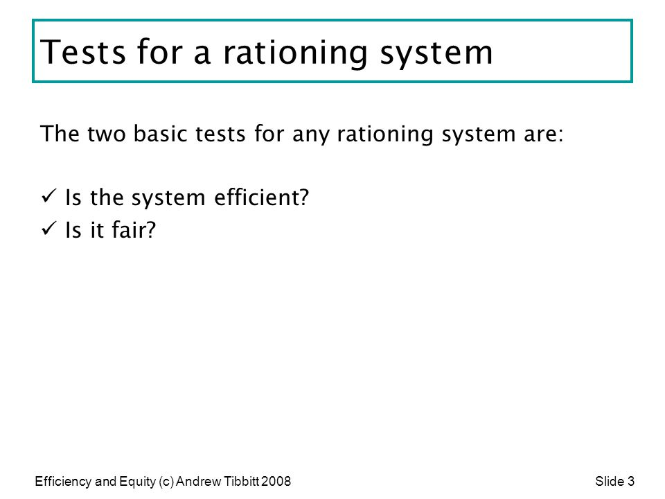 Tests for a rationing system