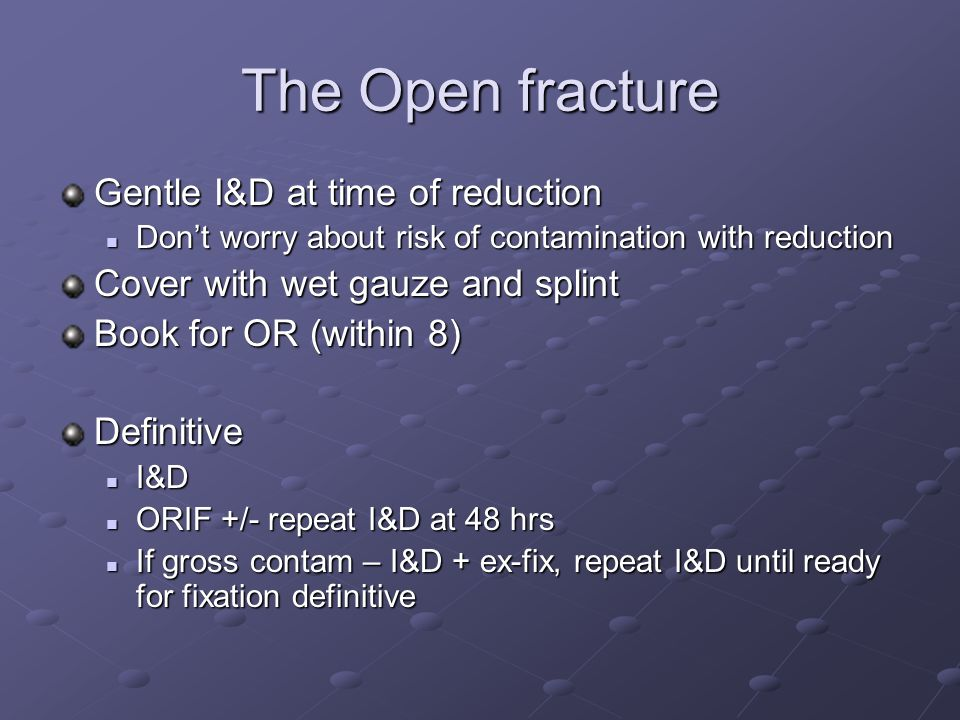 The Open fracture Gentle I&D at time of reduction