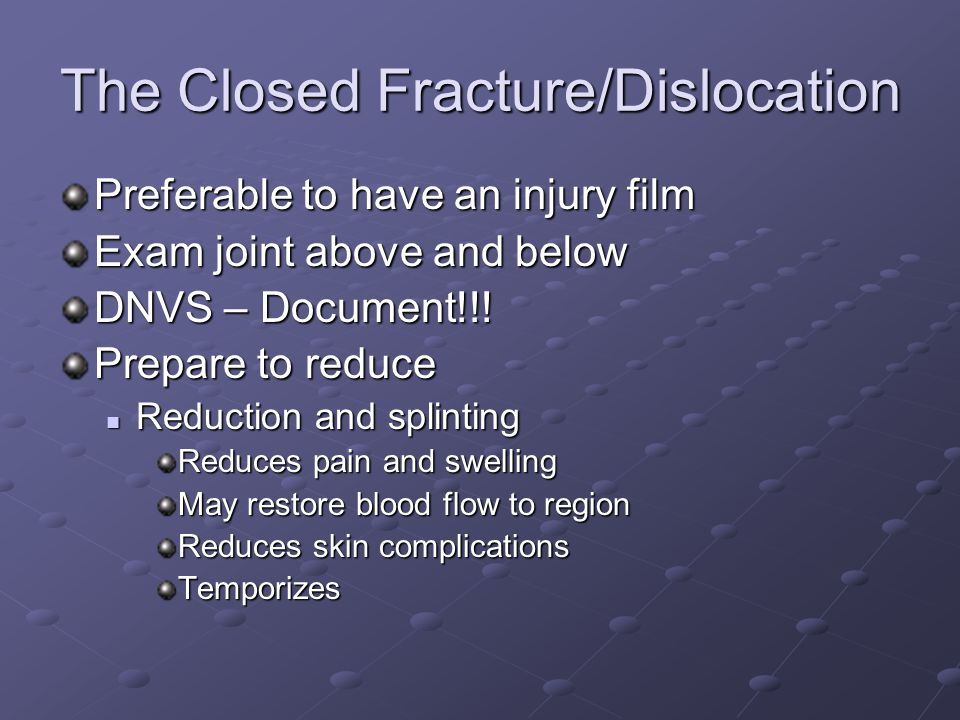 The Closed Fracture/Dislocation