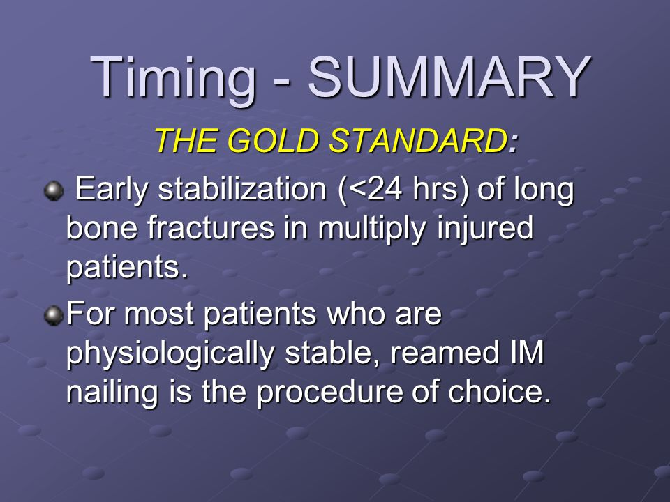 Timing - SUMMARY THE GOLD STANDARD:
