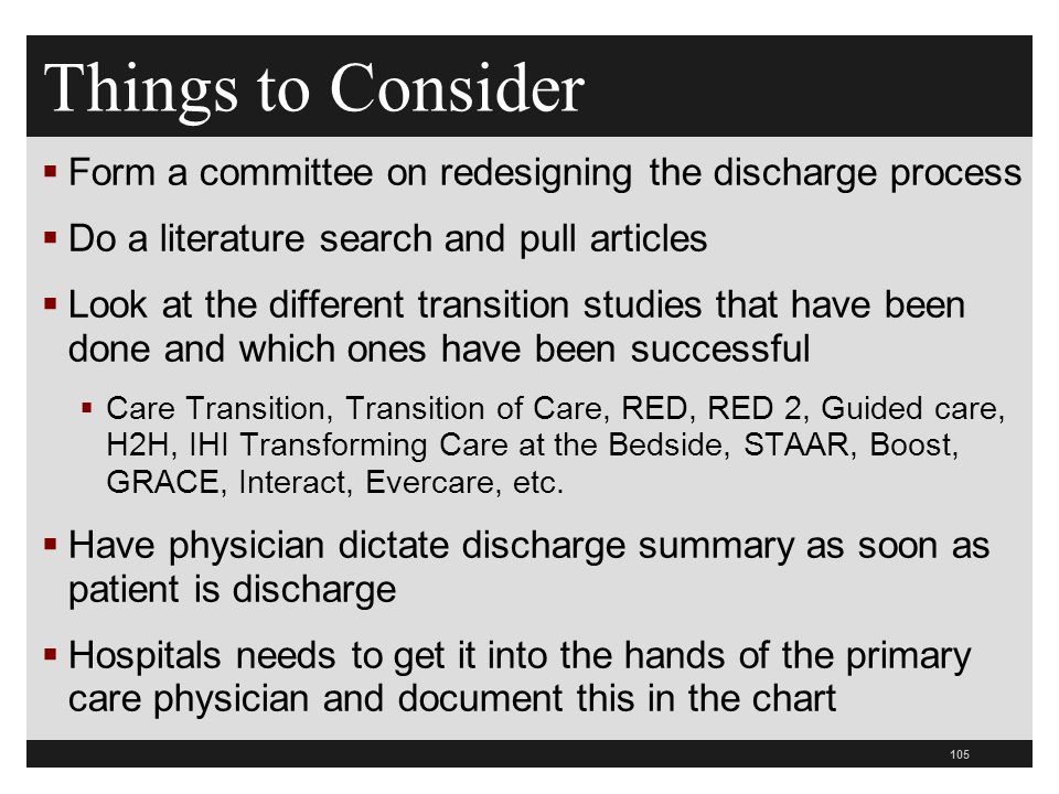Things to Consider Form a committee on redesigning the discharge process. Do a literature search and pull articles.