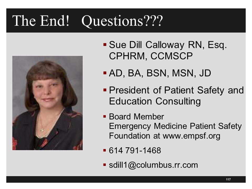 The End! Questions Sue Dill Calloway RN, Esq. CPHRM, CCMSCP
