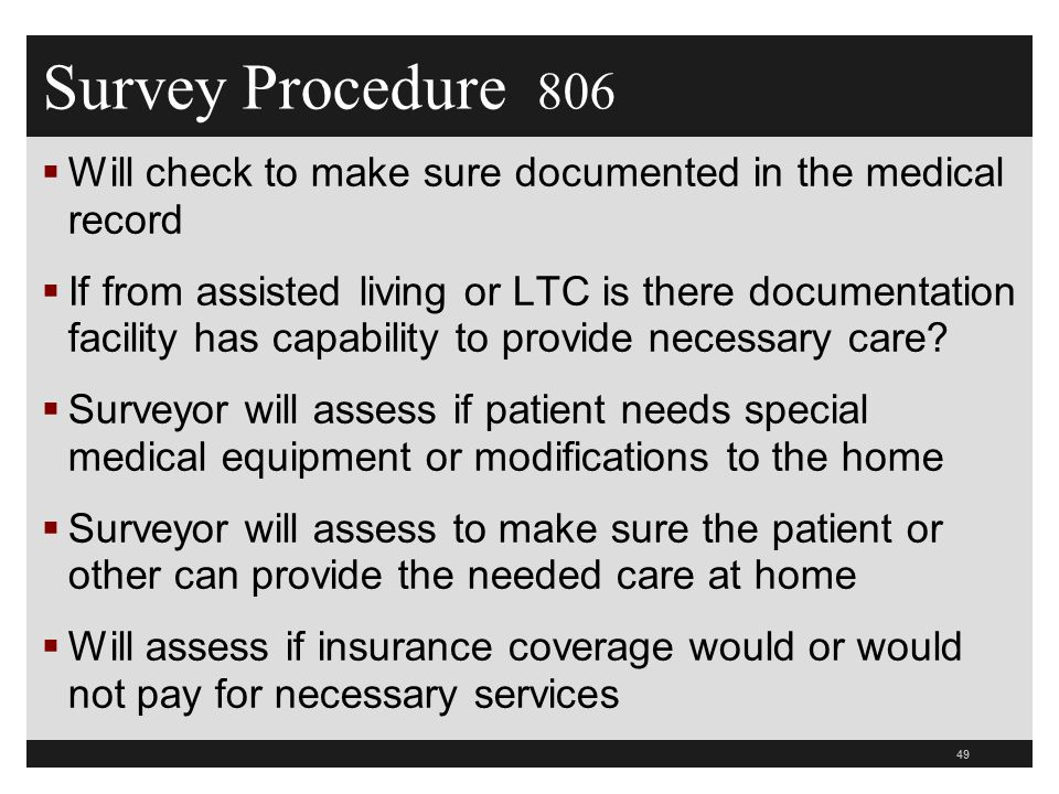 Survey Procedure 806 Will check to make sure documented in the medical record.