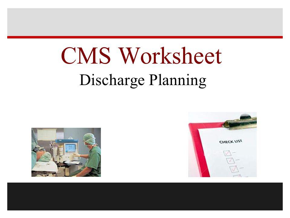 CMS Worksheet Discharge Planning