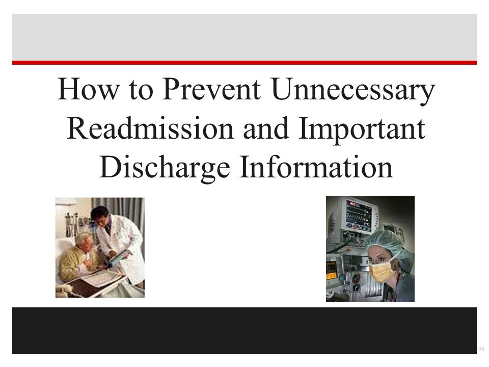 How to Prevent Unnecessary Readmission and Important Discharge Information