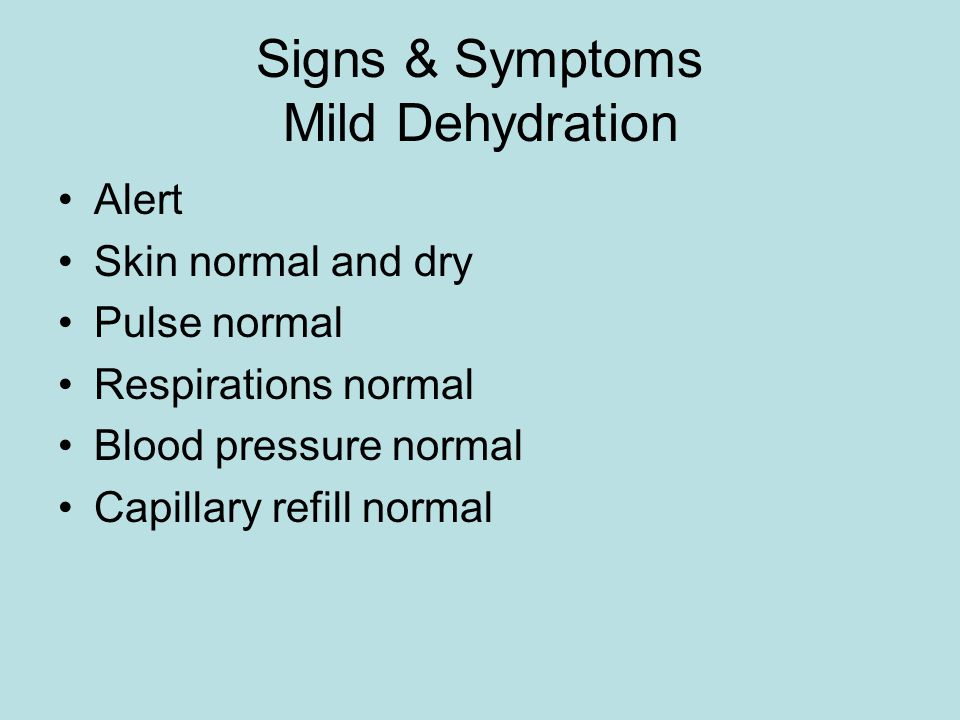 Signs & Symptoms Mild Dehydration
