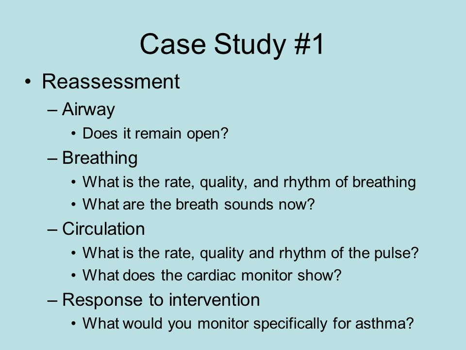 Case Study #1 Reassessment Airway Breathing Circulation
