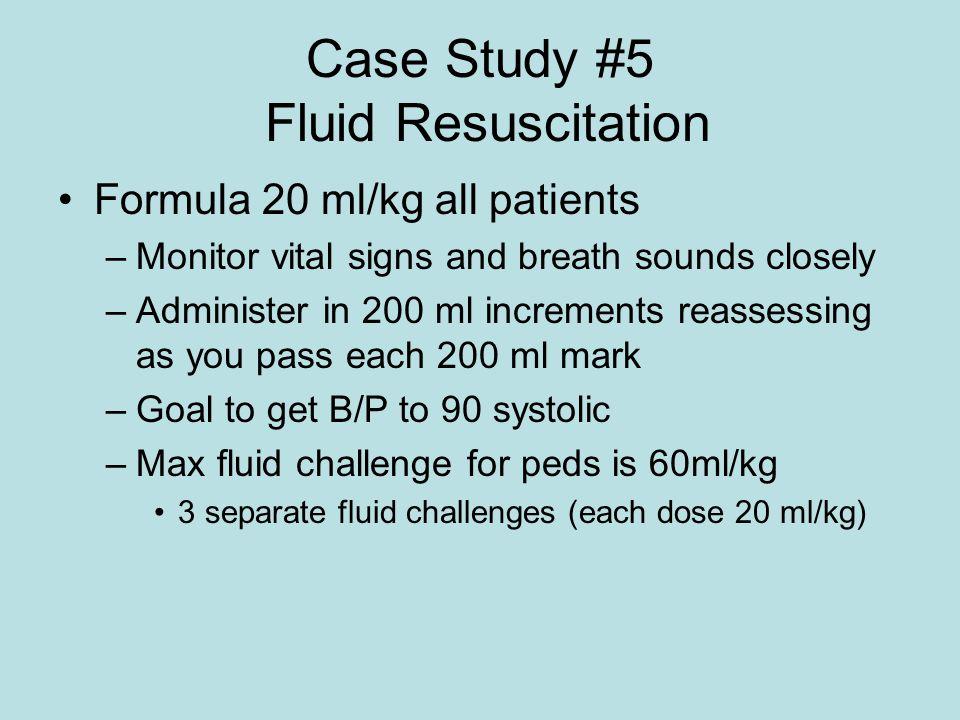 Case Study #5 Fluid Resuscitation