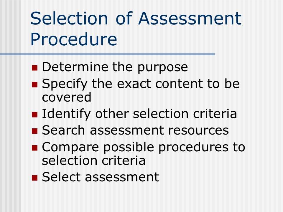 Selection of Assessment Procedure