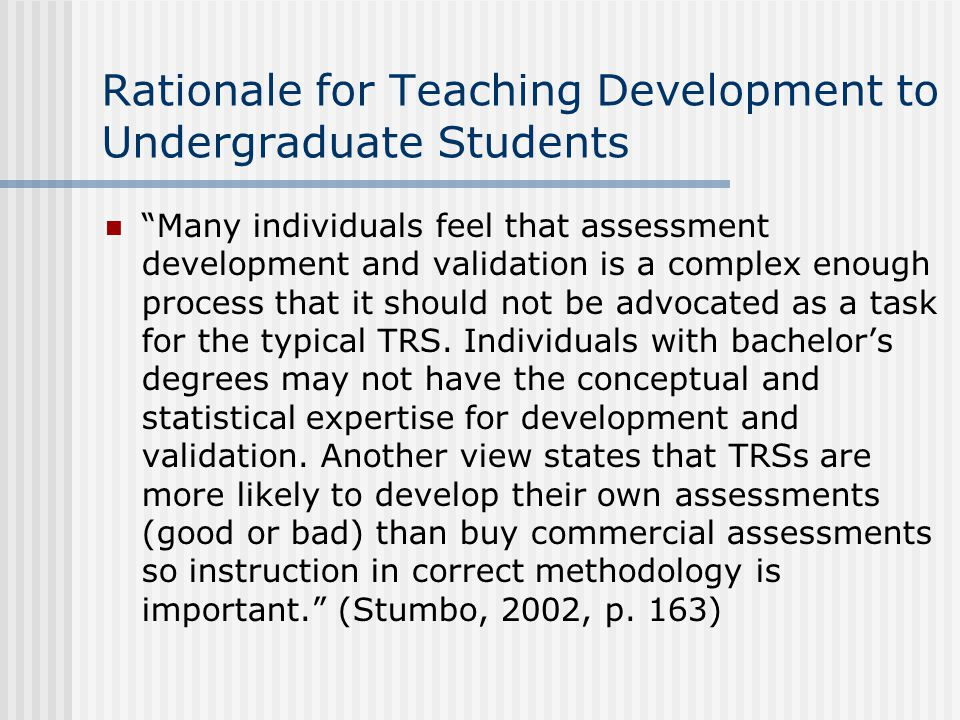 Rationale for Teaching Development to Undergraduate Students