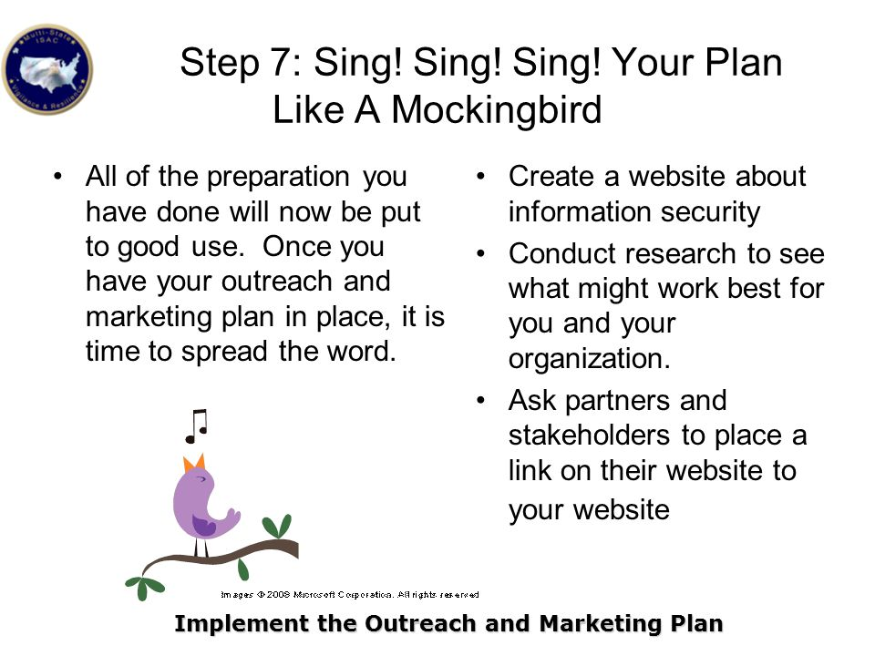 Step 7: Sing! Sing! Sing! Your Plan Like A Mockingbird