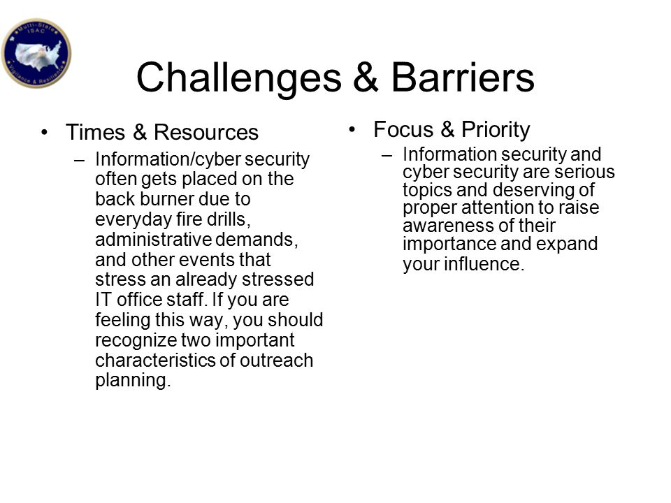 Challenges & Barriers Times & Resources Focus & Priority