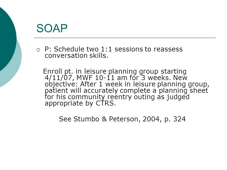 SOAP P: Schedule two 1:1 sessions to reassess conversation skills.