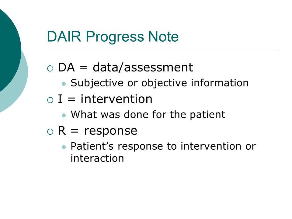 DAIR Progress Note DA = data/assessment I = intervention R = response