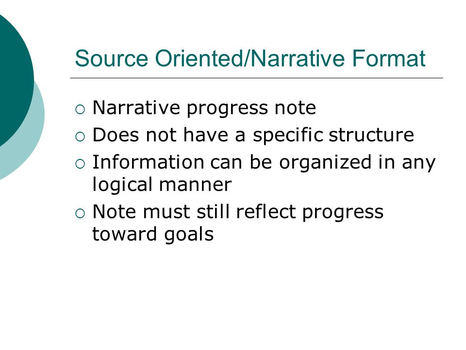 Source Oriented/Narrative Format