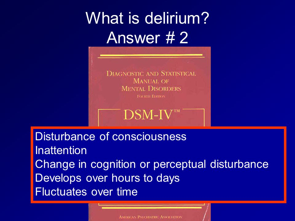 What is delirium Answer # 2