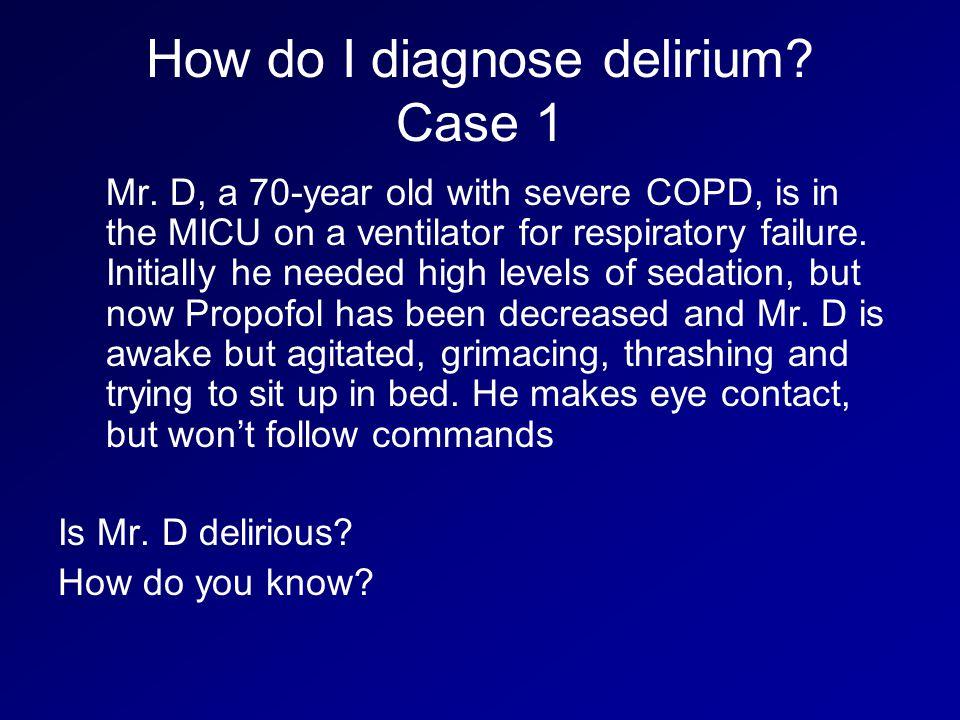 How do I diagnose delirium Case 1