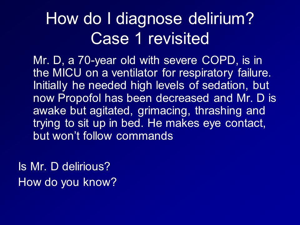 How do I diagnose delirium Case 1 revisited