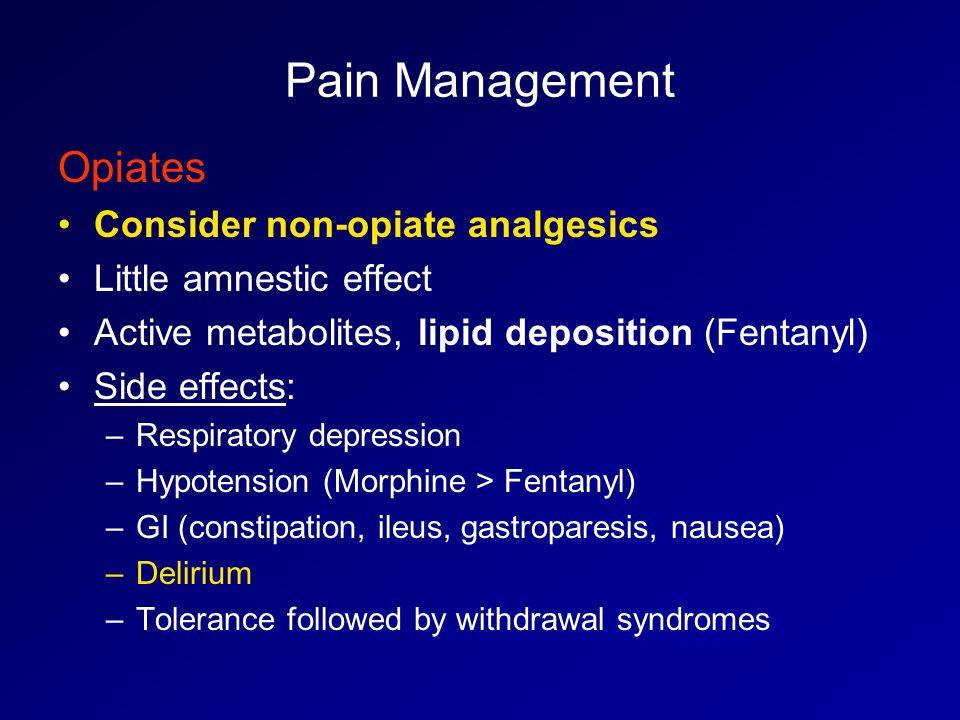Pain Management Opiates Consider non-opiate analgesics