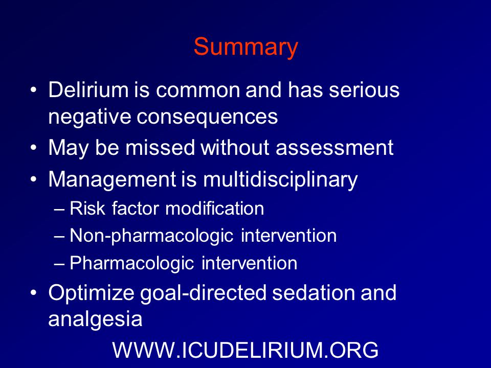 Summary Delirium is common and has serious negative consequences