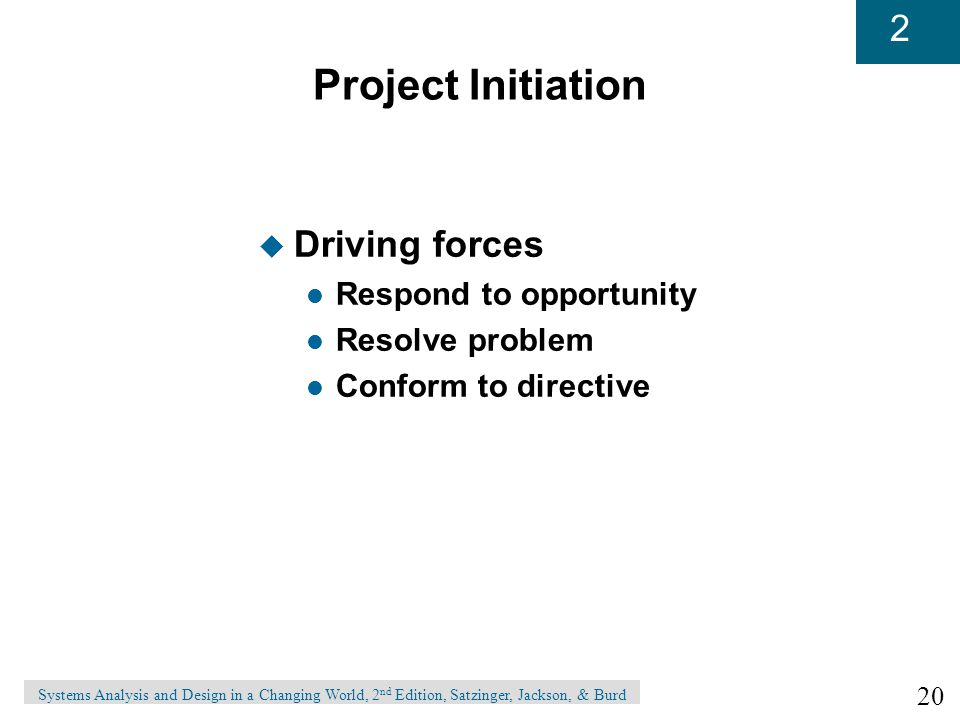 Project Initiation Driving forces Respond to opportunity