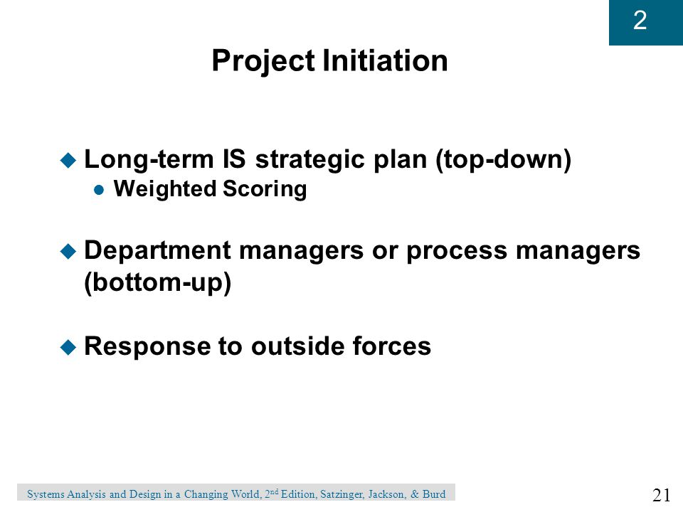Project Initiation Long-term IS strategic plan (top-down)