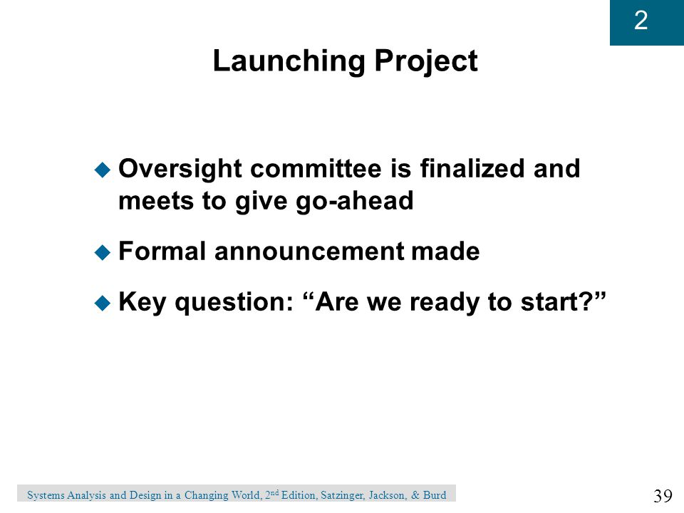 Launching Project Oversight committee is finalized and meets to give go-ahead. Formal announcement made.