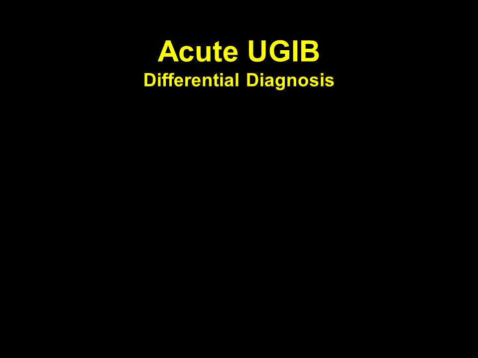 Acute UGIB Differential Diagnosis